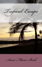 Tropical Escape ebook by Anne Marie Beck