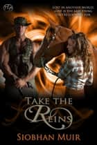 Take the Reins ebook by Siobhan Muir