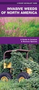 Invasive Weeds of North America - A Folding Pocket Guide to Invasive & Noxious Species ebook by James Kavanagh,Raymond Leung