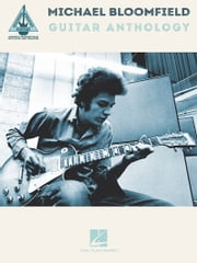Michael Bloomfield Guitar Anthology ebook by Michael Bloomfield