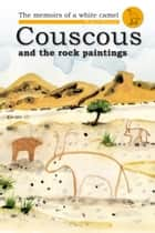 Couscous and the Rock Paintings ebook by Brigitte Paturzo