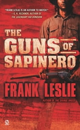 The Guns of Sapinero ebook by Frank Leslie