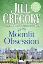 Moonlit Obsession ebook by Jill Gregory
