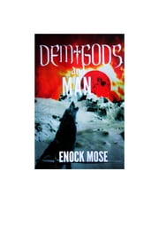 Demigods and Man ebook by Enock Mose