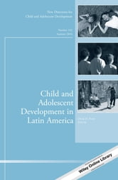 Child and Adolescent Development in Latin America - New Directions for Child and Adolescent Development, Number 152 ebook by