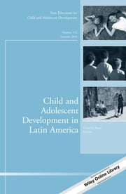 Child and Adolescent Development in Latin America - New Directions for Child and Adolescent Development, Number 152 ebook by Preiss