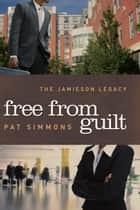 Free From Guilt ebook by Pat Simmons