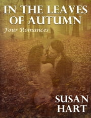 In the Leaves of Autumn: Four Romances ebook by Susan Hart