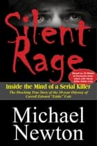 Silent Rage ebook by Michael Newton