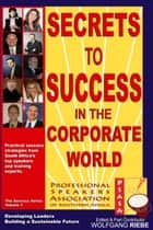 Secrets to Success in the Corporate World ebook by Wolfgang Riebe