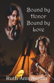Bound by Honor Bound by Love ebook by Ruth Ann Nordin