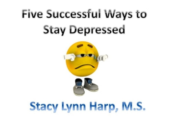 Five Successful Ways to Stay Depressed ebook by Stacy Lynn Harp