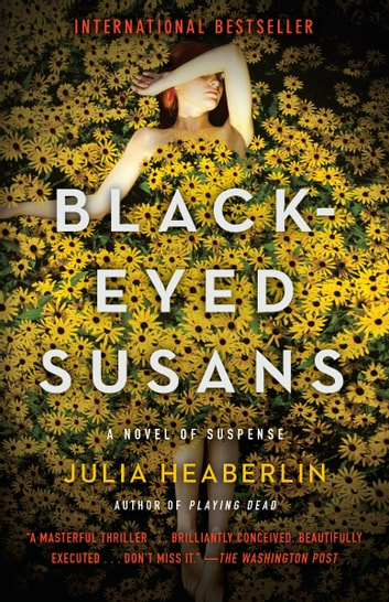 Black-Eyed Susans - A Novel of Suspense ebook by Julia Heaberlin