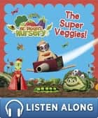 Mr Bloom's Nursery: The Super Veggies! ebook by RHCP