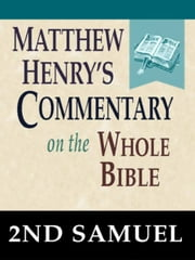 Matthew Henry's Commentary on the Whole Bible-Book of 2nd Samuel ebook by Matthew Henry