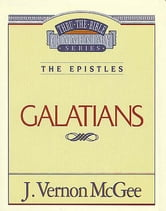 Galatians - The Epistles (Galatians) ebook by J. Vernon McGee