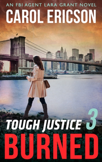 Tough Justice: Burned (Part 3 of 8) ebook by Carol Ericson