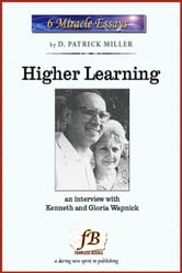 Higher Learning: an interview with Kenneth and Gloria Wapnick ebook by D. Patrick Miller