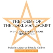 Poems of the Pearl Manuscript, The - In Modern English Prose Translation audiobook by Malcolm Andrew, Ronald Waldron