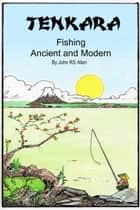 Tenkara - Ancient and Modern - Tenkara, #2 ebook by John Allen