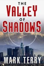 The Valley of Shadows ebook by Mark Terry