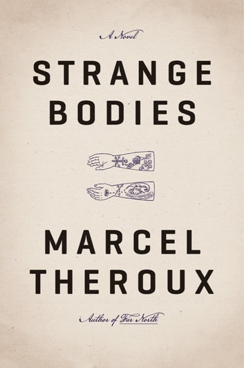 Strange Bodies - A Novel ebook by Marcel Theroux