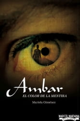 Ambar - El Color de la Mentira ebook by Mariela Gimenez