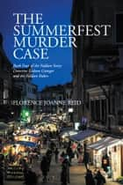 The Summerfest Murder Case - Book Four of the Faldare Story: Detective Gideon Granger and the Faldare Riders ebook by Florence Joanne Reid