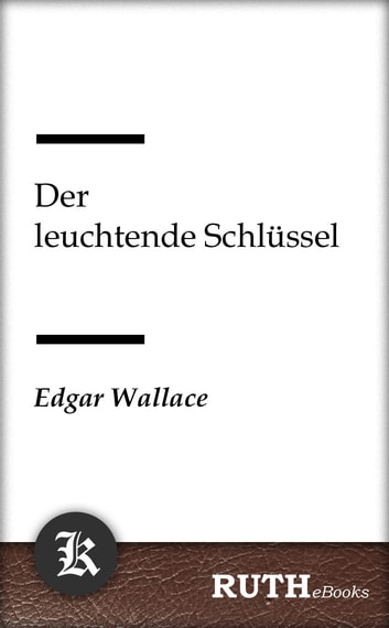 Der leuchtende Schlüssel ebook by Edgar Wallace