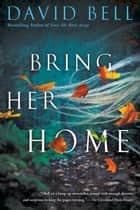 Bring Her Home ebook by David Bell