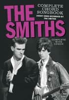 The Smiths Complete Chord Songbook ebook by Wise Publications