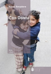Can Dostu ebook by Yücel Sarpdere