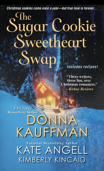 The Sugar Cookie Sweetheart Swap 電子書 by Donna Kauffman,Kate Angell,Kimberly Kincaid