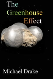 The Greenhouse Effect ebook by Michael Drake