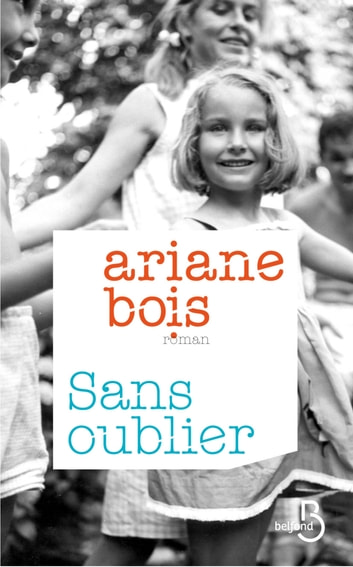 Sans oublier ebook by Ariane BOIS