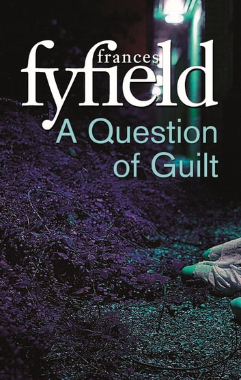 A Question Of Guilt ebook by Frances Fyfield