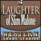 Laughter of Slim Malone audiobook by Max Brand