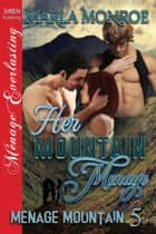 Her Mountain Menage ebook by Marla Monroe