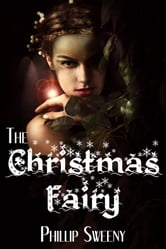 The Christmas Fairy ebook by Phillip Sweeny