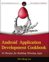 Android Application Development Cookbook - 93 Recipes for Building Winning Apps ebook by Wei-Meng Lee