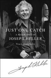 Just One Catch - A Biography of Joseph Heller ebook by Tracy Daugherty