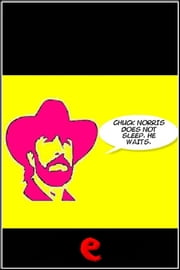 Chuck Norris doesn't sleep. He waits. ebook by AA. VV.