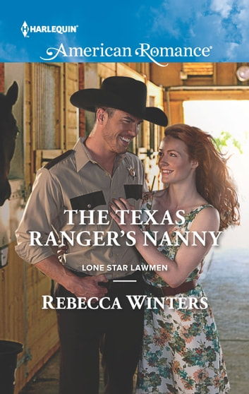 The Texas Ranger's Nanny ebook by Rebecca Winters