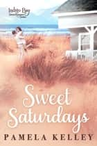 Sweet Saturdays ebook by Pamela M. Kelley