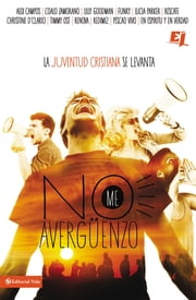 No me averguenzo - La juventud cristiana se levanta ebook by Various Authors