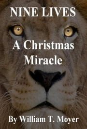 A Christmas Miracle ebook by William T. Moyer