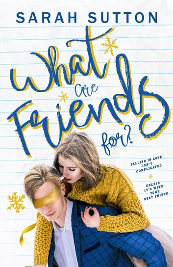 What Are Friends For? ebook by Sarah Sutton