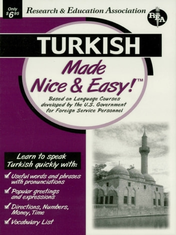 Turkish Made Nice & Easy ebook by The Editors of REA