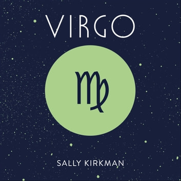 Virgo - The Art of Living Well and Finding Happiness According to Your Star Sign audiobook by Sally Kirkman