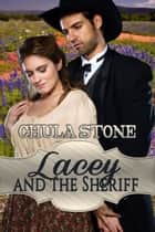 Lacey and the Sheriff ebook by Chula Stone